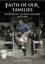 Faith Of Our Families - Everton FC An Oral History 1878-2018 - Toffees book