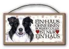 EIN HAUS OHNE BORDER COLLIE - HOLZSCHILD MDF 25x12,5 cm 7 HUNDESCHILD