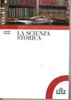 LIBRO=La scienza storica. Principi, metodi e percorsi di ricerca-Sandro Rogari