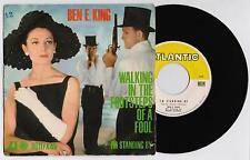 BEN E. KING - I WALKING IN THE STEPS OF A FOOL atlantic 90117X45 1962