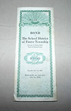 1917 BOND FROM THE SCHOOL DISTRICT OF FOSTER TOWNSHIP, PA SCHUYKILL COUNTY