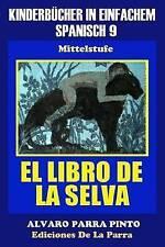 Kinderbücher in einfachem Spanisch Band 9: El Libro de La Selva (Spanish Edition