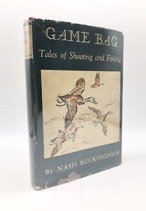 Game Bag Tales of Shooting and Fishing by Nash Buckingham, 1945 HCDJ