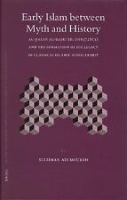 Early Islam Between Myth And History: Al-hasan Al-basri (D. 110h/7.28ce) And the