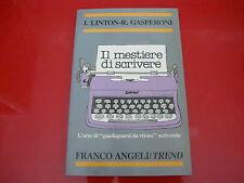 I.LINTON-R.GASPERONI:IL MESTIERE DI SCRIVERE.FRANCO ANGELI TREND 1991 GUIDE!
