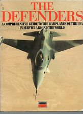 THE DEFENDERS A GUIDE TO THE WARPLANES OF THE USA IN WORLD SERVICE HB DJ 1990