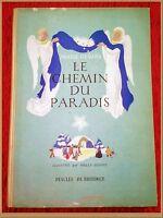 LE CHEMIN DU PARADIS de Marie Gevers, illustré par Nelly Degouy. édition de 1950