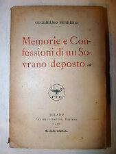 Ferrero: Memorie e Confessione di un Sovrano Deposto 1920 Treves Biografia
