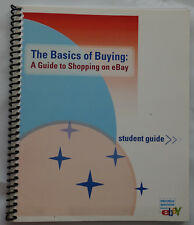 The Basics of Buying a Guide to Shopping on eBay 2007 student guide