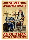 Never Underestimate An Old Man With A Drum Set Poster Art Print Wall Decor