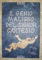MONGIN & SCHWOEBEL - IL GENIO MALIGNO DEL SIGNOR CARTESIO - 2011 ISBN (KA1)