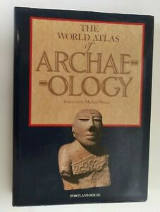 The World Atlas of Archaeology Foreword by Michael Wood 1988 Portland House