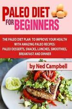 Healthy Bks.: Paleo Diet for Beginners : Amazing Recipes for Paleo Snacks,...