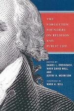NEW - The Forgotten Founders on Religion and Public Life
