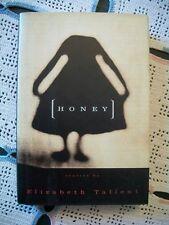 Honey (Elizabeth Tallent, 1993 1st Edition HCDJ)