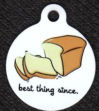 Engraved Pet ID Best Thing Since Sliced Bread Pet Tag