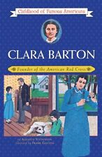 Clara Barton: Founder Of The American Red Cross (T