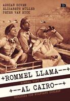 ROMMEL LLAMA AL CAIRO - Rommel Ruft Kairo