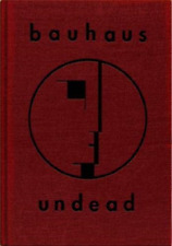 HASKINS,KEVIN / BAUHAUS-BAUHAUS UNDEAD - THE VISUAL HISTORY AND LEGACY  BOOK NEW