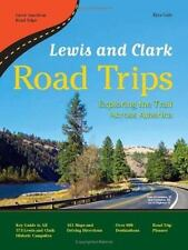 Lewis and Clark Road Trips: Exploring the Trail Across America (Great American R