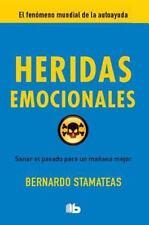 Heridas Emocionales : Sanar el Pasado Para un Manana Mejor by Bernardo...