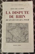 La dispute du Rhin ✤ Édouard Gachot ✤ Payot 1936