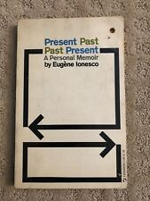 Present Past Past Present A Personal Memoir by Eugene Ionesco First Printing