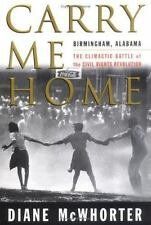 Diane McWhorter~CARRY ME HOME~CIVIL RIGHTS~SIGNED 1ST(3RD)/DJ~NICE COPY