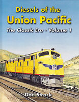 DIESELS of the UNION PACIFIC: Vol. 1 - The Classic Era -- (NEW BOOK)