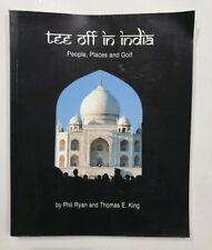 Tee Off In India. People, Places And Golf.- Phil Ryan. 2005. 128p. illus