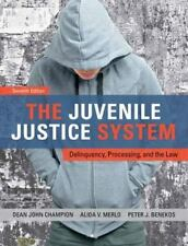 The Juvenile Justice System: Delinquency, Processing, and the Law 7th Edition