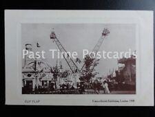 c1908 - 'FLIP FLAP' - Franco British Exhibition, London