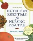 NEW - Nutrition Essentials for Nursing Practice Fifth Edition