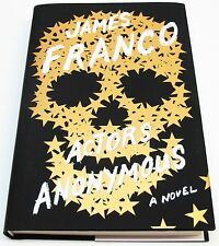Actor's Anonymous by James Franco SIGNED W/DOODLE Hardcover
