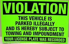 25-Neon Green Violation Parked illegally Towing Warning No Parking Stickers 4x6