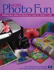 More Photo Fun: Exciting New Ideas for Printing on Fabric for Quilts & Crafts by