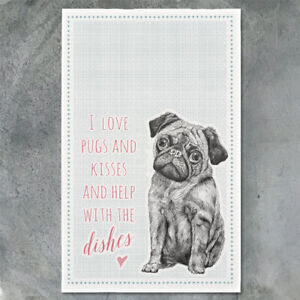 East of India I Love Pugs Kisses and Help with The Dishes Tea Towel 100% Cotton