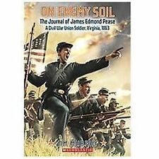 On Enemy Soil: Journal of James Edmond Pease, a Civil War Union Soldier