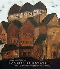 Alexander Dettmar: Painting to Remember: The Destroyed German Synagogues ' A. Be