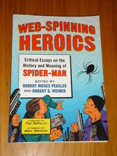 WEB-SPINNING HEROICS CRITICAL ESSAYS ON HISTORY & MEANING OF SPIDERMAN TPB <