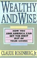 Wealthy and Wise: How You and America Can Get the Most Out of Your Giv-ExLibrary