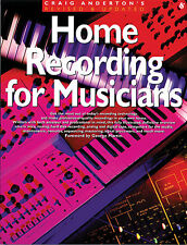 Guide to Home Recording for Musicians Book Manual Learn