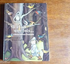 Il était un fois.... VIEUX CONTES FRANCAIS  Illustrations  Adrienne SEGUR
