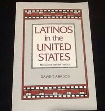 Latinos in the United States The Sacred and the Political by David T. Abalos