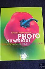 Toutes Les Techniques De La Photo Numerique - Tom Ang
