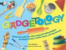 Gadgetology: Kitchen Fun with Your Kids, Using 35 Cooking Gadgets for -ExLibrary