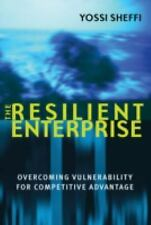 The Resilient Enterprise: Overcoming Vulnerability for Competitive Advantage by