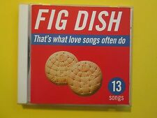 Fig Dish That's What Love Songs Often Do 90's Alternative Indie Rock CD