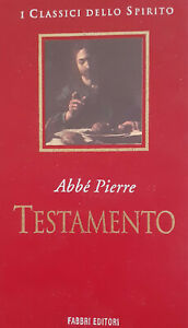 TESTAMENTO - ABBE' PIERRE - I CLASSICI DELLO SPIRITO FABBRI EDITORE