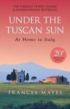 Under The Tuscan Sun: Anniversary Edition by Mayes, Frances | Paperback Book | 9